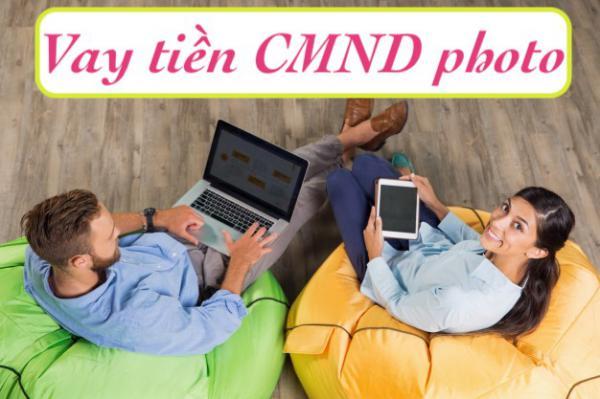 CMND photo có vay tiền được không? Vay nóng giấy tờ photo