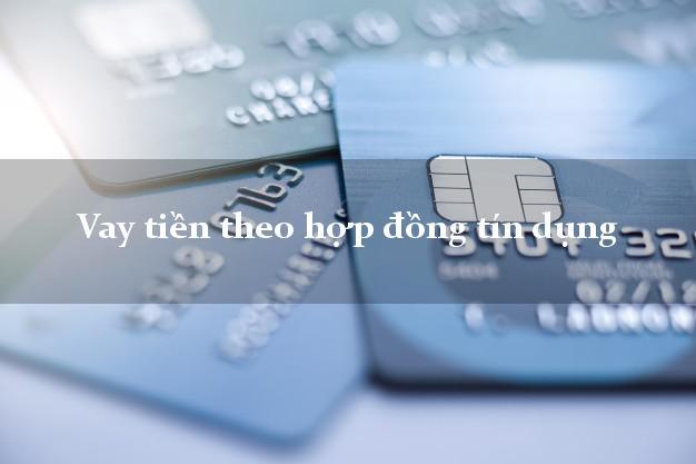 Vay tiền theo hợp đồng tín dụng