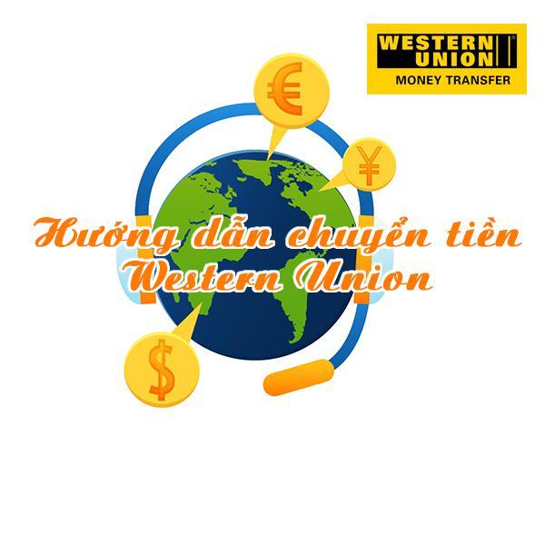 Western Union là gì? Hướng dẫn chuyển tiền Western Union