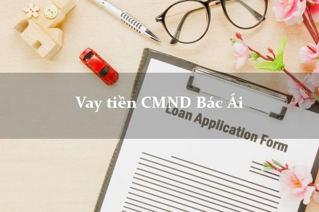 Vay tiền CMND Bác Ái Ninh Thuận