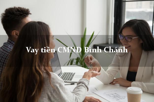 Vay tiền CMND Bình Chánh Hồ Chí Minh