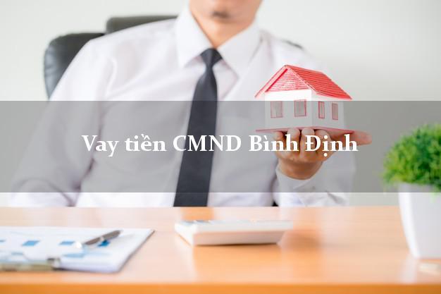 Vay tiền CMND Bình Định
