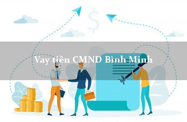 Vay tiền CMND Bình Minh Vĩnh Long