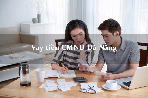 Vay tiền CMND Đà Nẵng
