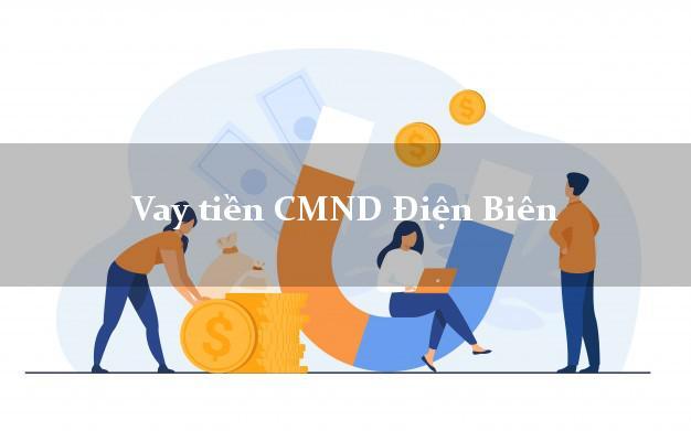 Vay tiền CMND Điện Biên