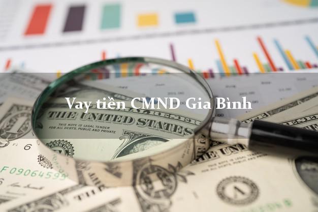 Vay tiền CMND Gia Bình Bắc Ninh