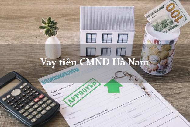 Vay tiền CMND Hà Nam