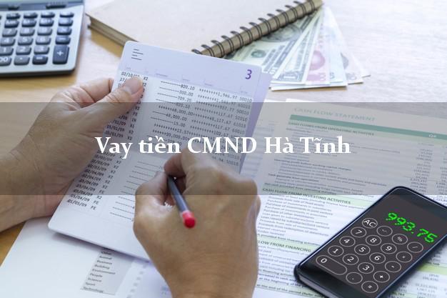 Vay tiền CMND Hà Tĩnh