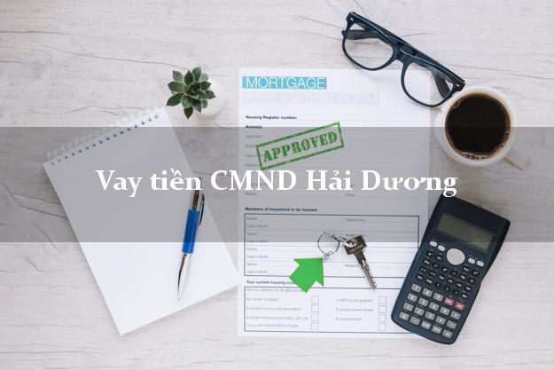 Vay tiền CMND Hải Dương