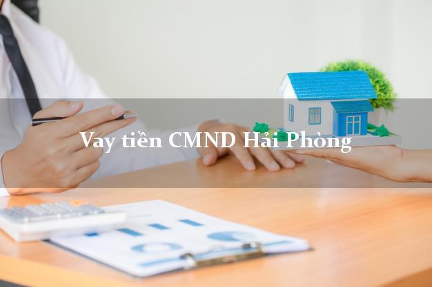 Vay tiền CMND Hải Phòng