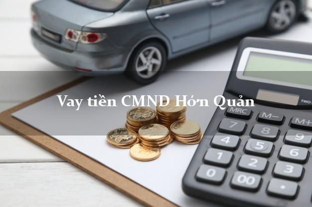 Vay tiền CMND Hớn Quản Bình Phước