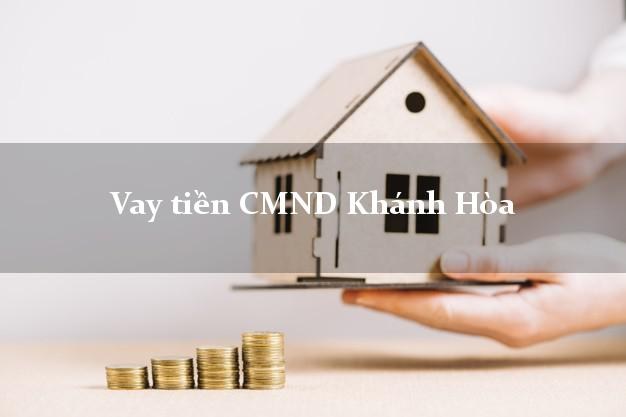 Vay tiền CMND Khánh Hòa
