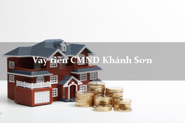 Vay tiền CMND Khánh Sơn Khánh Hòa