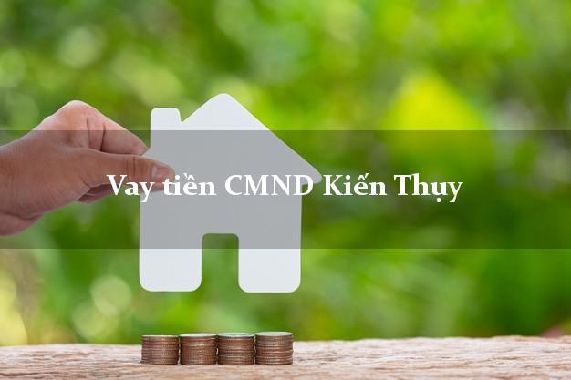 Vay tiền CMND Kiến Thụy Hải Phòng