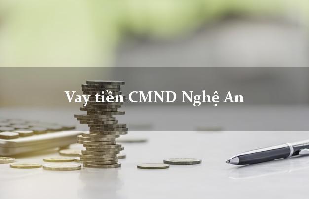 Vay tiền CMND Nghệ An
