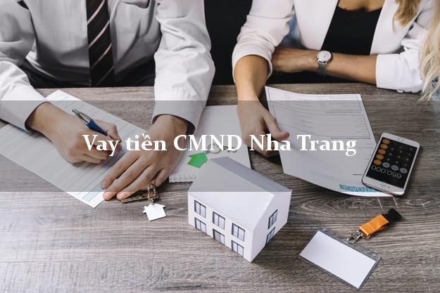 Vay tiền CMND Nha Trang Khánh Hòa
