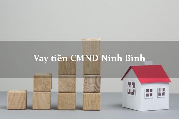 Vay tiền CMND Ninh Bình
