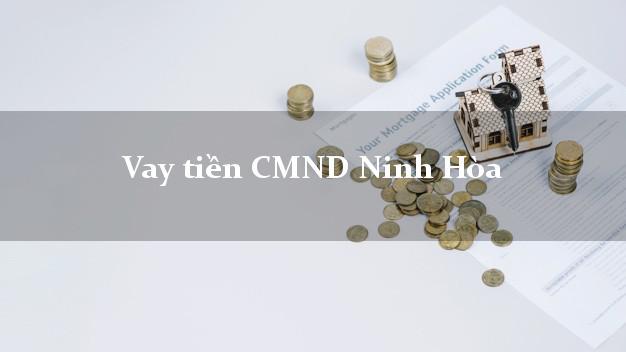 Vay tiền CMND Ninh Hòa Khánh Hòa