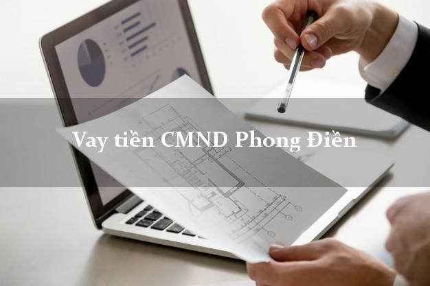 Vay tiền CMND Phong Điền Cần Thơ