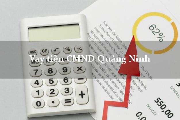 Vay tiền CMND Quảng Ninh