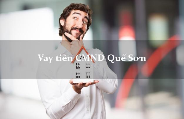 Vay tiền CMND Quế Sơn Quảng Nam