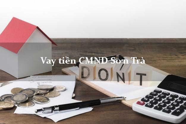 Vay tiền CMND Sơn Trà Đà Nẵng