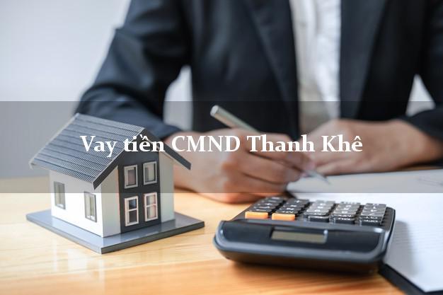 Vay tiền CMND Thanh Khê Đà Nẵng