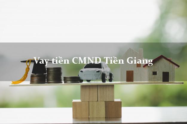 Vay tiền CMND Tiền Giang