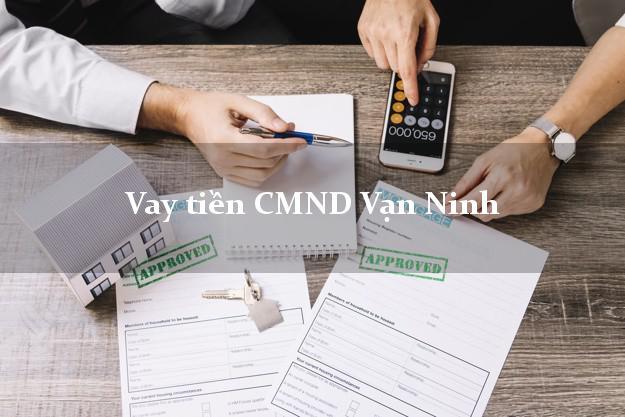 Vay tiền CMND Vạn Ninh Khánh Hòa