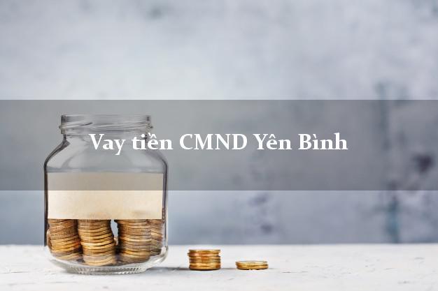 Vay tiền CMND Yên Bình Yên Bái