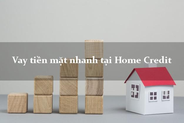 Vay tiền mặt Home Credit