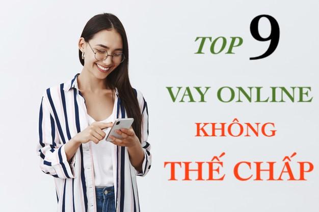 Top 9 vay online không thế chấp