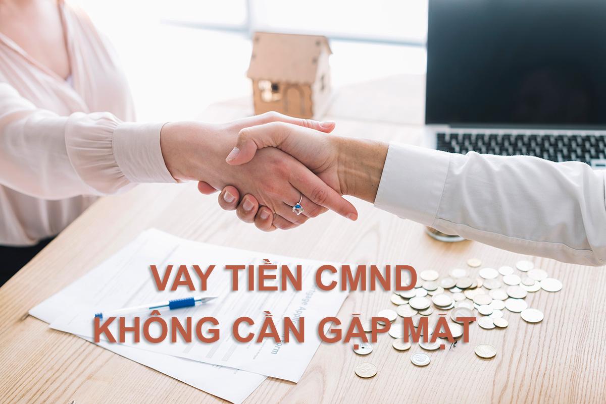 vay cmnd khong can gap mat