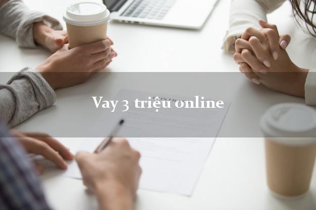 Vay 3 trieu online
