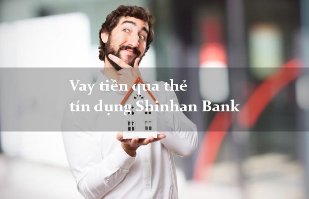 Vay tiền Shinhan Bank