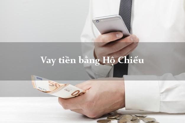 Vay tiền bằng Hộ Chiếu