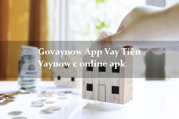 Govaynow App Vay Tiền Vaynow c online apk cấp tốc 24 giờ