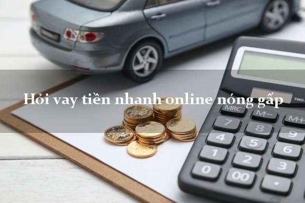 Hỏi vay tiền nhanh online nóng gấp không chứng minh thu nhập