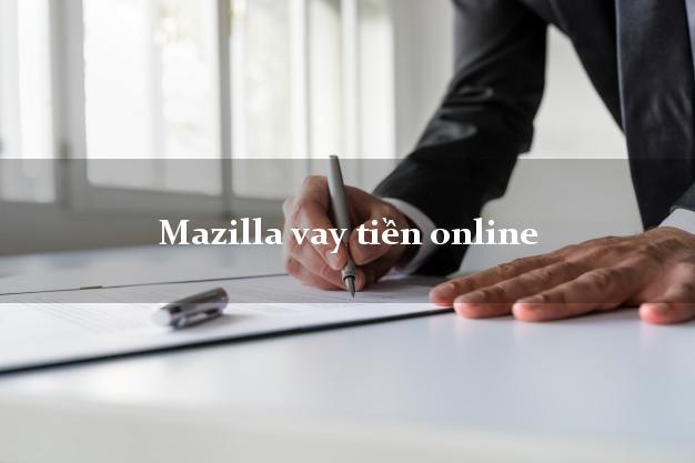 Mazilla vay tiền online bằng CMND/CCCD