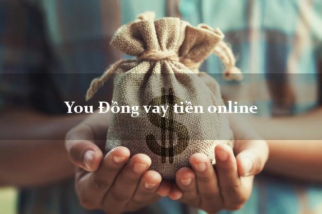 You Đồng vay tiền online không cần CMND gốc